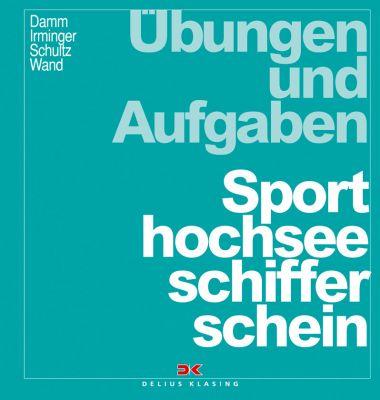 Delius Klasing, Sporthochseeschifferschein SHSS, Übungen u. Aufgaben