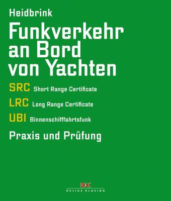 Delius Klasing Funkverkehr an Bord von Yachten - SRC, LRC, UBI