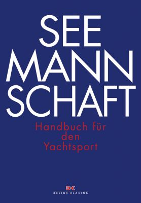 Delius Klasing, Seemannschaft - Handbuch für den Yachtsport