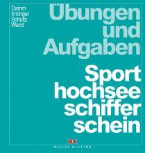 Delius Klasing Sporthochseeschifferschein SHSS Übungen u. Aufgaben