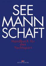 Delius Klasing Seemannschaft - Handbuch für den Yachtsport